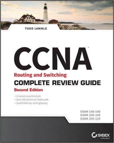 CCNA Routing and Switching - Complete Review Guide